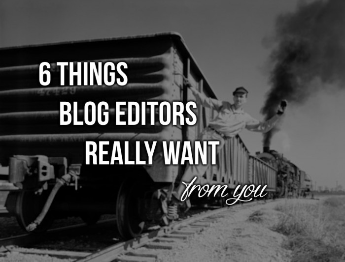 Things Blog Editors Really Want